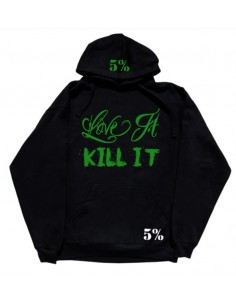 LOVE IT KILL IT - 5%ER FOR LIFE - 5% HOODIE