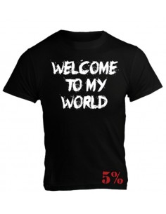 WELCOME TO MY WORLD NOW GET THE FUCK OUT T-SHIRT BLACK WITH WHITE